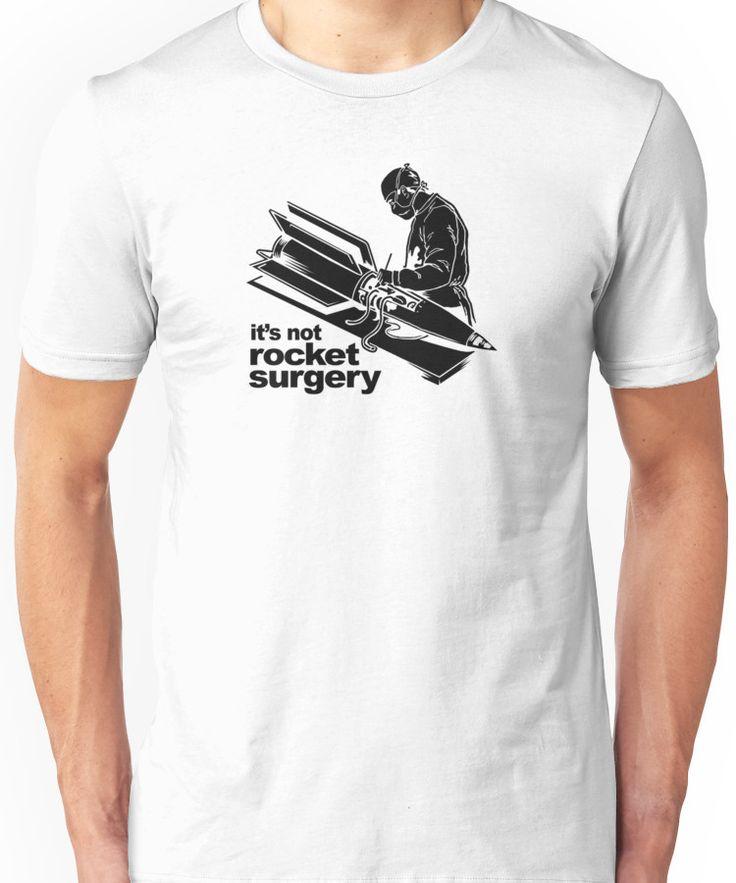 Rocket Surgery humor Funny Geek Geeks Unisex T-Shirt