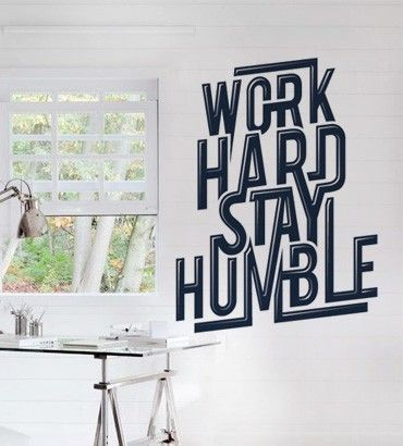 Streetwallz - Work Hard, Stay Humble Wall Decal, $115.00 (http://www.streetwallz.com/work-hard-stay-humble-wall-decal/)