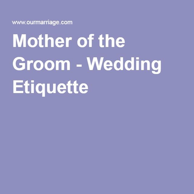 Mother of the Groom - Wedding Etiquette