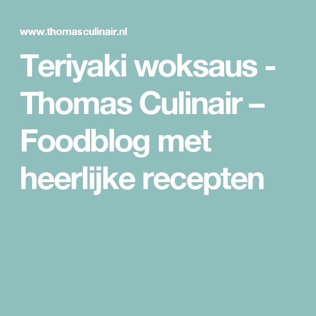 Teriyaki woksaus - Thomas Culinair – Foodblog met heerlijke recepten