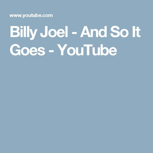 Billy Joel - And So It Goes - YouTube