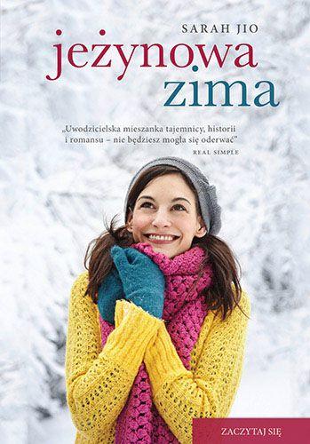 """""""Jeżynowa zima"""" Jio Sarah Jeżynowa zima to wyjątkowa historia o miłości, rozpaczy i nadziei. Tej opowieści nie da się łatwo zapomnieć."""