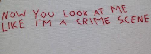 ahora me miras como la escena de un crimen