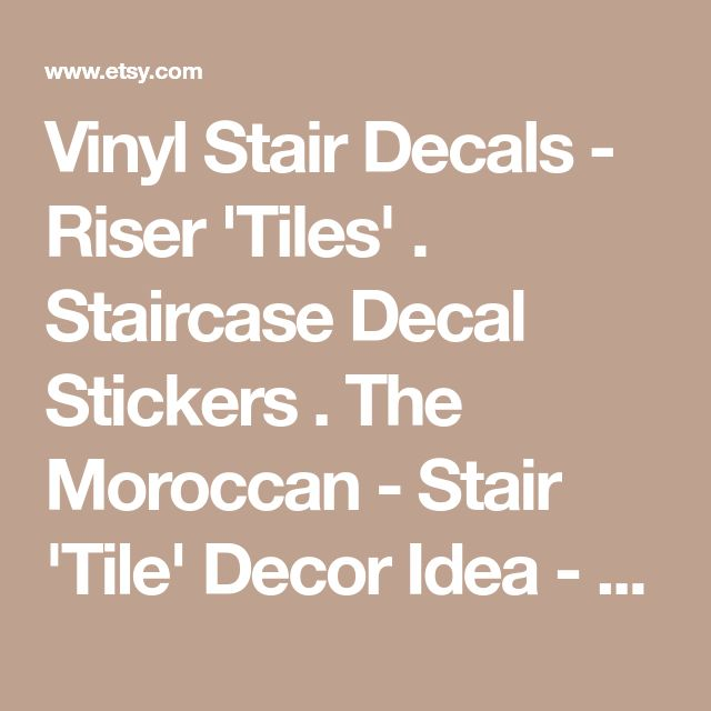 Vinyl Stair Decals - Riser 'Tiles' . Staircase Decal Stickers . The Moroccan - Stair 'Tile' Decor Idea - CUSTOM Your Choice of Color