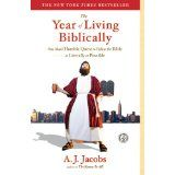 The Year of Living Biblically: One Man's Humble Quest to Follow the Bible as Literally as Possible (Paperback)By A. J. Jacobs