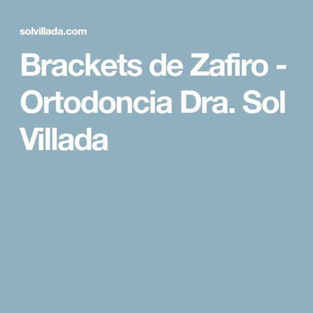 Brackets de Zafiro - Ortodoncia Dra. Sol Villada