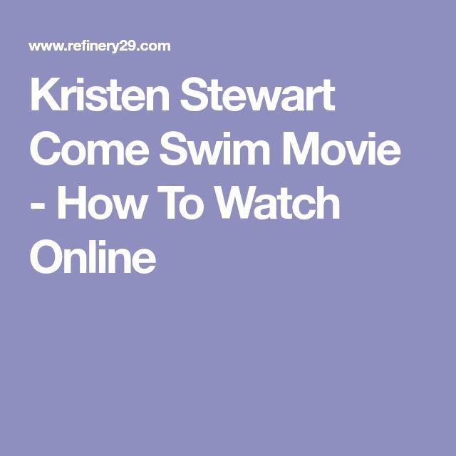 Kristen Stewart Come Swim Movie - How To Watch Online