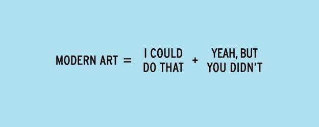 The definition of modern art | Community Post: 20 Spectacularly Nerdy Art Jokes
