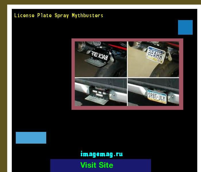 License plate spray mythbusters 163435 - The Best Image Search