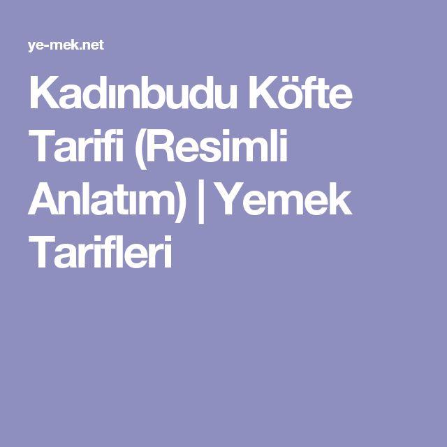 Kadınbudu Köfte Tarifi (Resimli Anlatım) | Yemek Tarifleri
