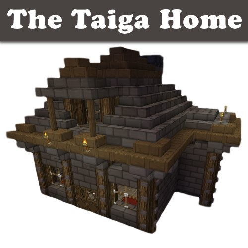 Minecraft Castle Blueprints Step By Step: Minecraft Building Designs: The Taiga Home (Step-By-Step