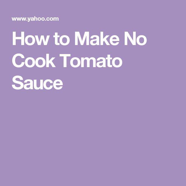 How to Make No Cook Tomato Sauce