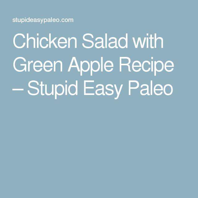 Chicken Salad with Green Apple Recipe – Stupid Easy Paleo
