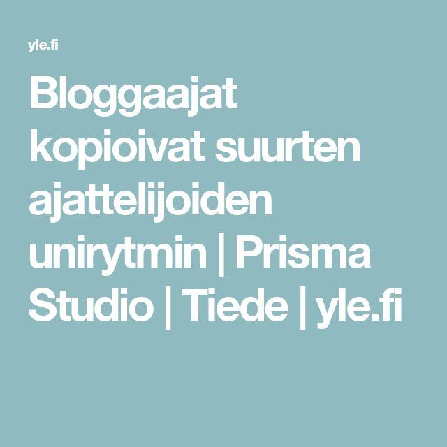Bloggaajat kopioivat suurten ajattelijoiden unirytmin | Prisma Studio | Tiede | yle.fi