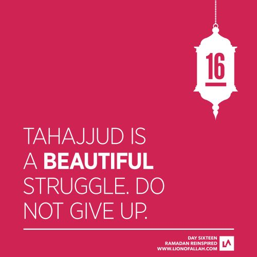 Ramadan Reinspired: Day Sixteen  The most beloved salah after the Fardh prayers is Tahajjud, where a believer leaves his bed and wakes up while the world is sleeping, just to glorify his Lord in the darkness of the night. Is there anything more beautiful than this?