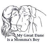 My Great Dane is a Momma's Boy