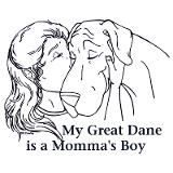 My Great Dane is a Momma's Boy