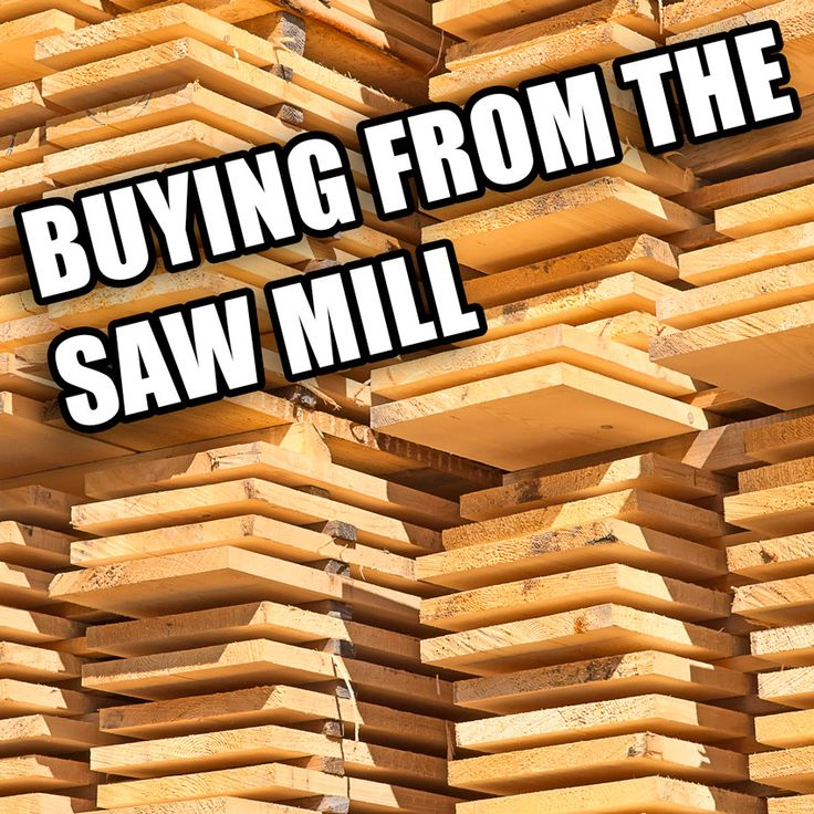 What you need to know to get your lumber straight from the source, the sawmill!  #woodworking #wood