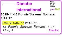 #CHRISTIANITY #PODCAST  Danube International Church    2015-11-15 Ronnie Stevens Romans 1:14-17    LISTEN...  http://podDVR.COM/?c=3a0ddf87-10a2-186d-1658-66d064c8e736