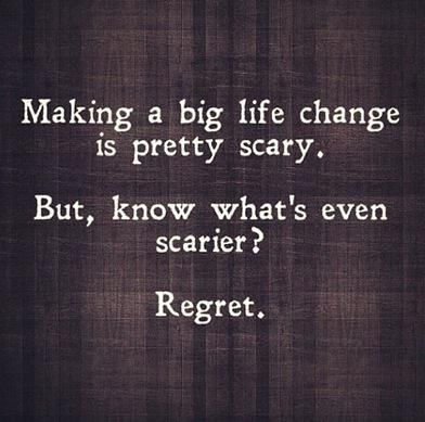 Live with no regrets.
