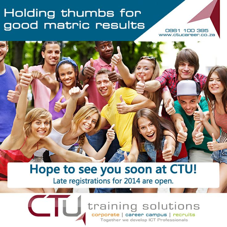 Matrics 2013: We are holding thumbs for good results. www.ctucareer.co.za
