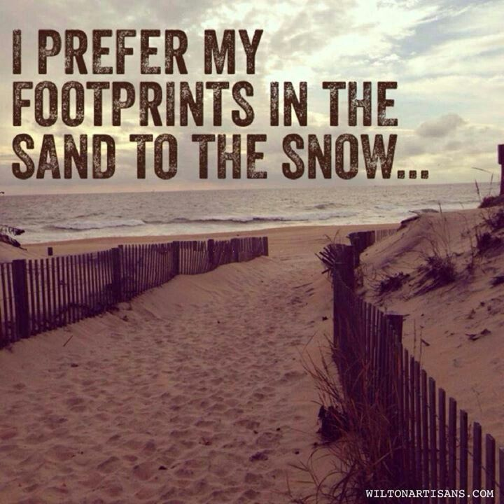 I prefer my footprints in the sand to the snow. Endless Summer. South Beach Living