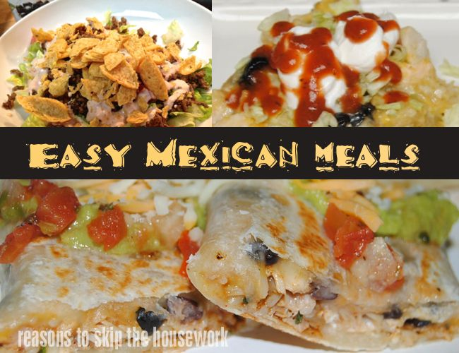 1022 best comida mexicana images on pinterest cooking recipes eat easy mexican meals reasons to skip the housework forumfinder Choice Image