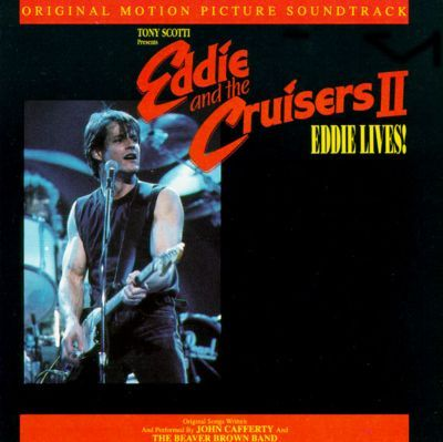 eddie and the cruisers new sequel? | Eddie & the Cruisers 2: Eddie Lives! - John Cafferty & the Beaver ...