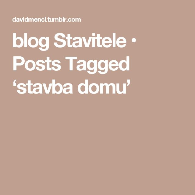 blog Stavitele • Posts Tagged 'stavba domu'