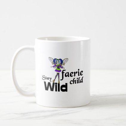 Stay Wild Faerie Child Steampunk Coffee Mug - coffee custom unique special
