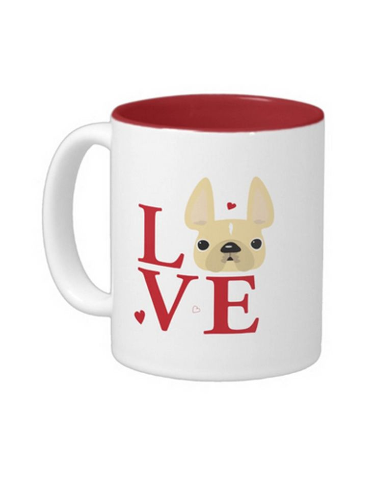 French Bulldog Coffee Mug Let's face it—there is no love like the love we receive every single day from our dogs. Whether it's a heartwarming cuddle session or a joyful butt wiggle when we come home,