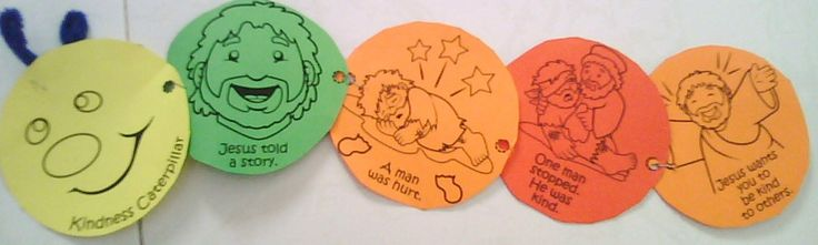 Kindness Caterpillar: Good Samaritan Craft.  Found here with more ideas: http://www.calvary-kids-pages.com/Luke-parable_of_the_good_Samaritan.html