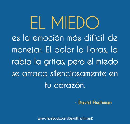 El miedo es la emoción más difícil de manejar