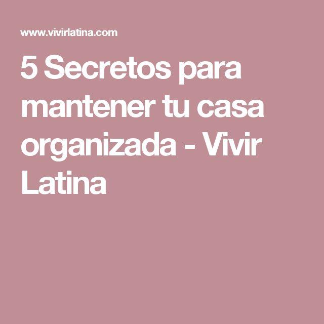 5 Secretos para mantener tu casa organizada - Vivir Latina