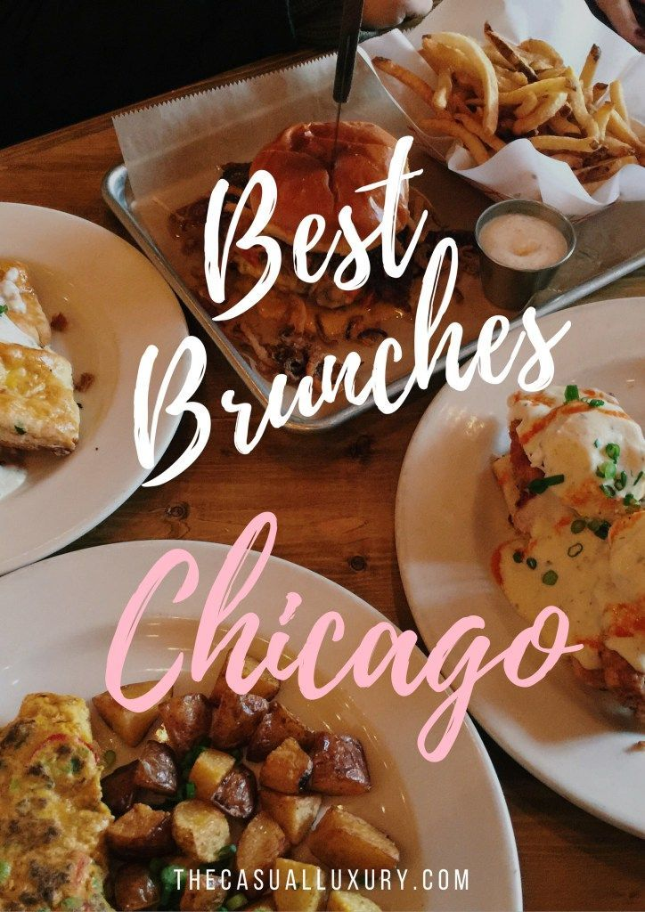 Best Brunches in Chicago // Where to Eat in Chicago // Weekend in Chicago// Travel & Food // The Casual Luxury