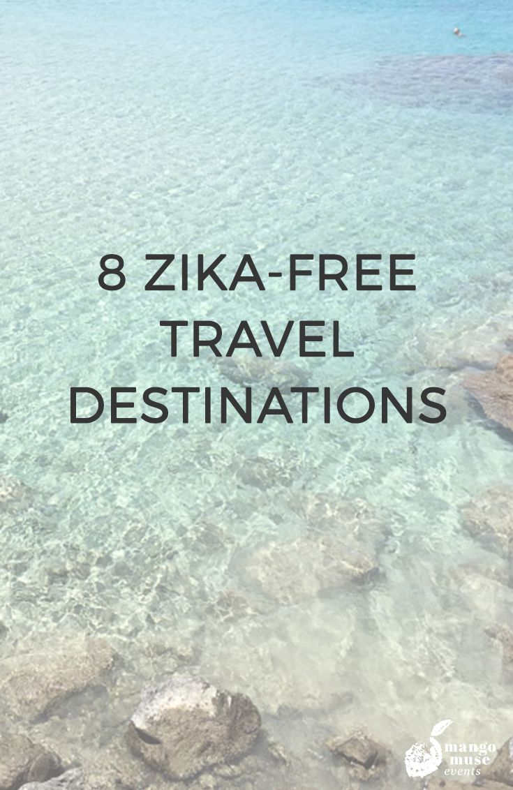 Whether you're planning a vacation, a babymoon, a honeymoon or a destination wedding here are 8 Zika-free destinations you'll want to check out.