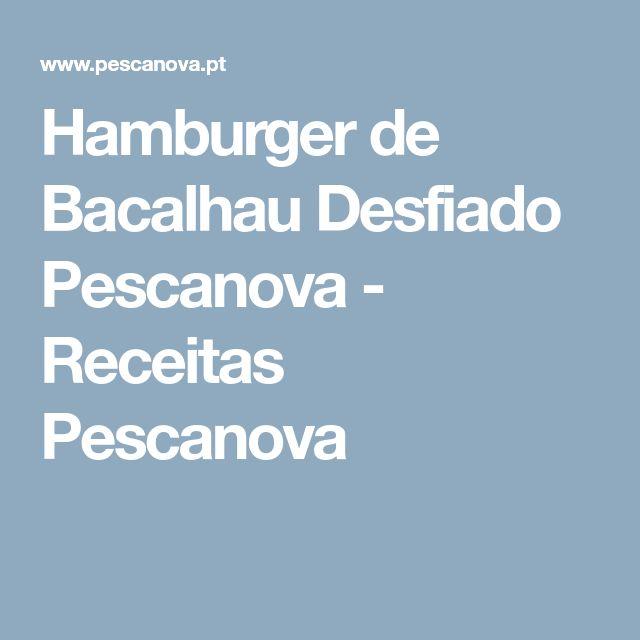 Hamburger de Bacalhau Desfiado Pescanova - Receitas Pescanova