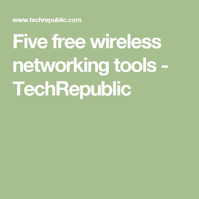 Five free wireless networking tools - TechRepublic