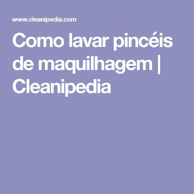 Como lavar pincéis de maquilhagem | Cleanipedia