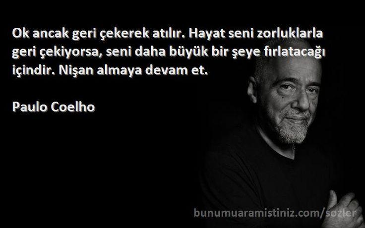 Ok ancak geri çekerek atılır. Hayat seni zorluklarla geri çekiyorsa, seni daha büyük bir şeye fırlatacağı içindir. Nişan almaya devam et.   - Paulo Coelho  #sözler #anlamlısözler #güzelsözler #manalısözler #özlüsözler #alıntı #alıntılar #alıntıdır #alıntısözler