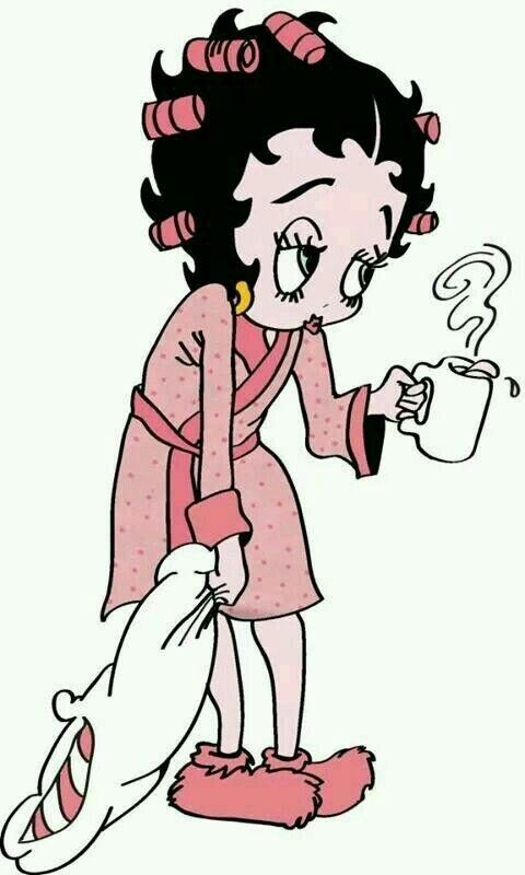 My good morning... Betty Boop and I don't like mornings