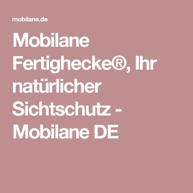 Mobilane Fertighecke®, Ihr natürlicher Sichtschutz - Mobilane DE