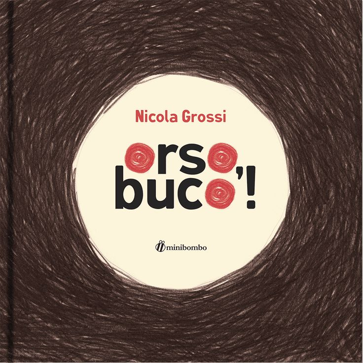 """Nicola Grossi """"Orso, buco!"""", Minibombo"""