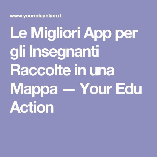 Le Migliori App per gli Insegnanti Raccolte in una Mappa — Your Edu Action