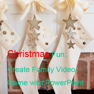 Christmas Fun: Create Family Video Game with PowerPoint