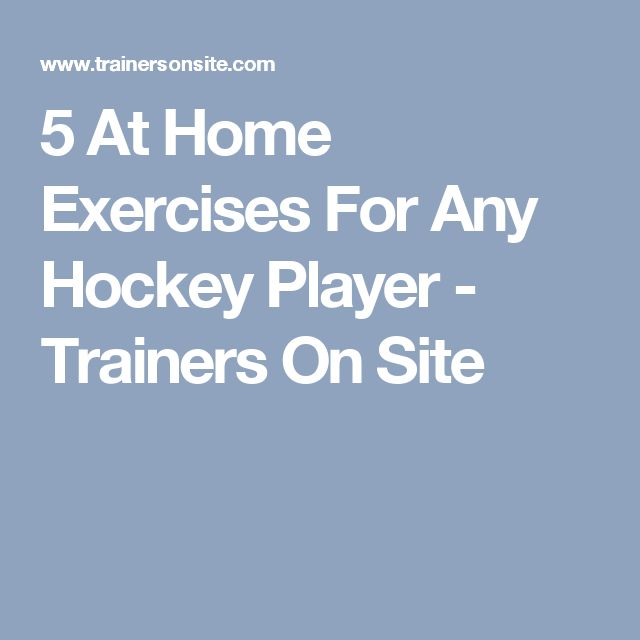 5 At Home Exercises For Any Hockey Player - Trainers On Site
