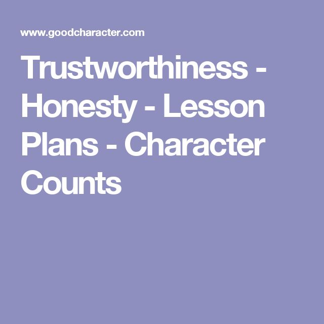 Trustworthiness - Honesty - Lesson Plans - Character Counts                                                                                                                                                                                 More