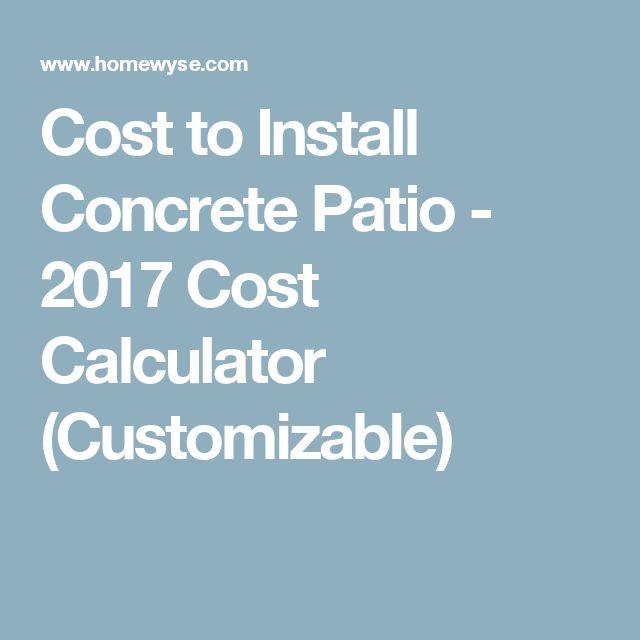 Cost to Install Concrete Patio - 2017 Cost Calculator (Customizable)