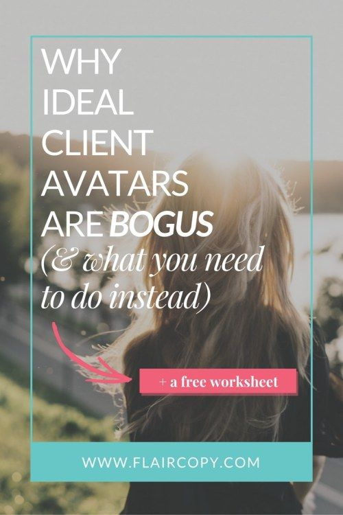 Why ideal client avatars are bogus (and what you need to do instead)