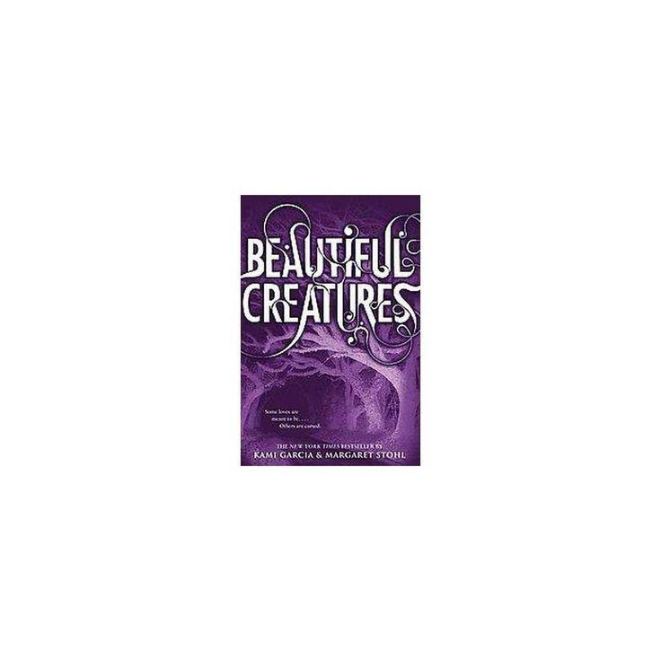 Beautiful Creatures ( Beautiful Creatures) (Reprint) (Paperback) by Kami Garcia
